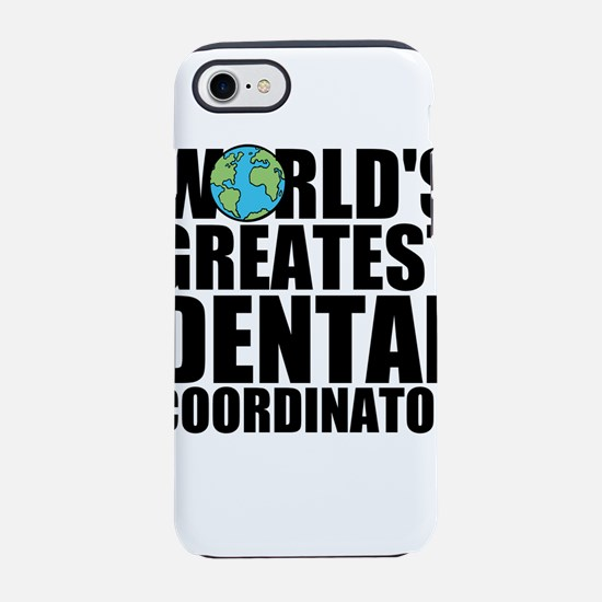 World's Greatest Dental Coordinator iPhone 7 T