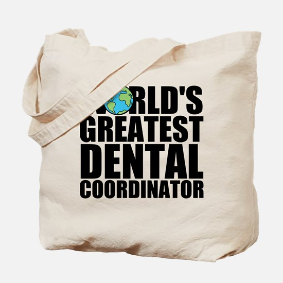 World's Greatest Dental Coordinator Tote Bag