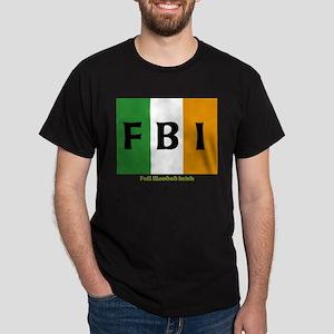 FBI Full Blooded Irish Dark T-Shirt
