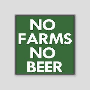 """No Farms No Beer Square Sticker 3"""" X 3"""""""