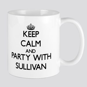 Keep calm and Party with Sullivan Mugs