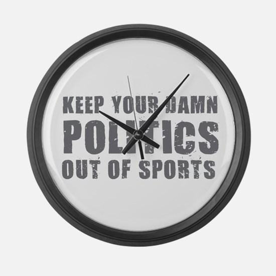 Politics Out of Sports Large Wall Clock