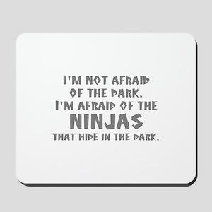 I'm Not Afraid Of The Dark Mousepad