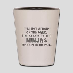 I'm Not Afraid Of The Dark Shot Glass
