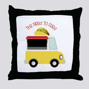 The Need To Feed Throw Pillow