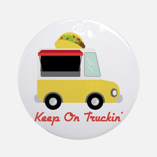 Keep On Truckin Ornament (Round)