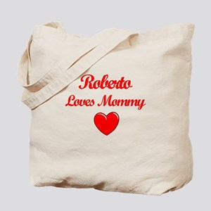 Roberto Loves Mommy Tote Bag