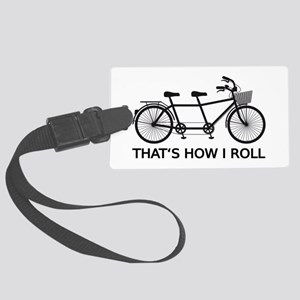 Thats how I roll, tandem bicycle Luggage Tag