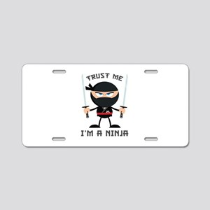 Trust Me, I'm A Ninja Aluminum License Plate