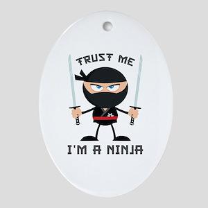 Trust Me, I'm A Ninja Ornament (Oval)