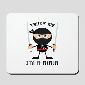 Trust Me, I'm A Ninja Mousepad