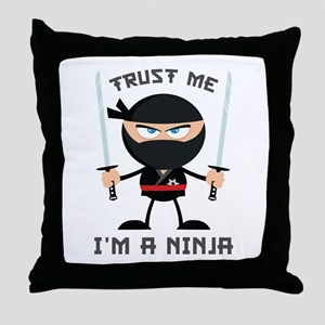 Trust Me, I'm A Ninja Throw Pillow