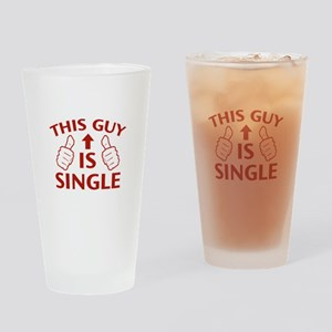 This Guy Is Single Drinking Glass