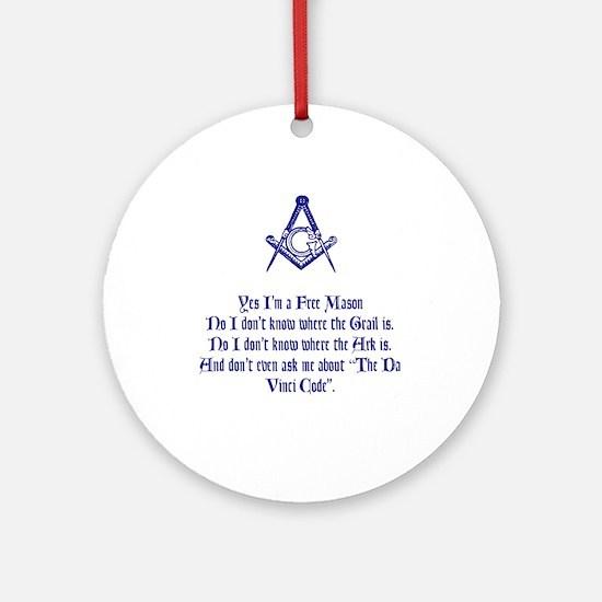 Yes, I'm a Freemason... Ornament (Round)