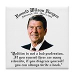 Ronald Reagan on Politics Tile Coaster