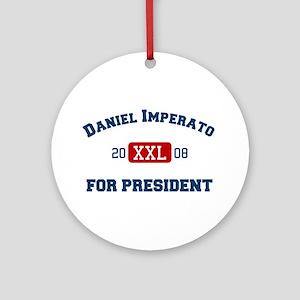 Daniel Imperato for President Ornament (Round)