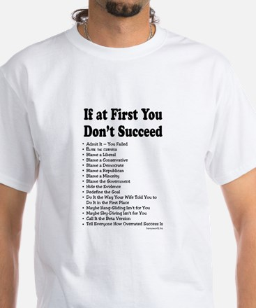 If at First... White T-Shirt