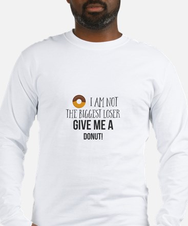 I am not the biggest loser. Gi Long Sleeve T-Shirt