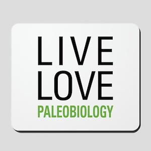 Live Love Paleobiology Mousepad