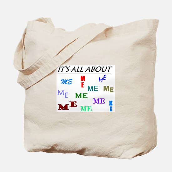 IT'S ALL ABOUT ME FUNNY Tote Bag
