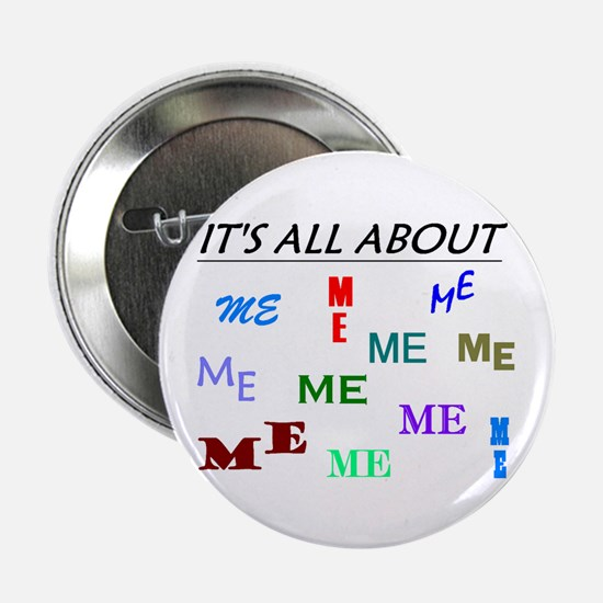 IT'S ALL ABOUT ME FUNNY Button