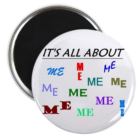 """IT'S ALL ABOUT ME FUNNY 2.25"""" Magnet (10 pack)"""