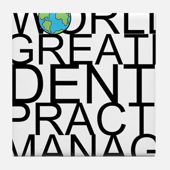 World's Greatest Dental Practice Manager Tile