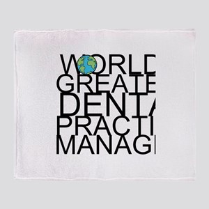 World's Greatest Dental Practice Manager Throw