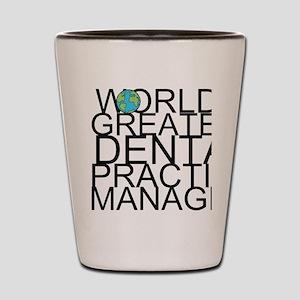 World's Greatest Dental Practice Manager Shot