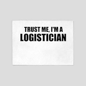 Trust Me, I'm A Logistician 5'x7'Area Rug