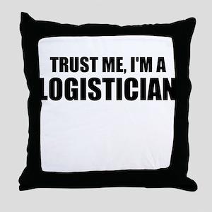 Trust Me, I'm A Logistician Throw Pillow