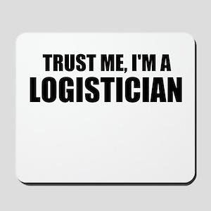 Trust Me, I'm A Logistician Mousepad