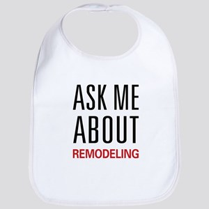 Ask Me About Remodeling Bib