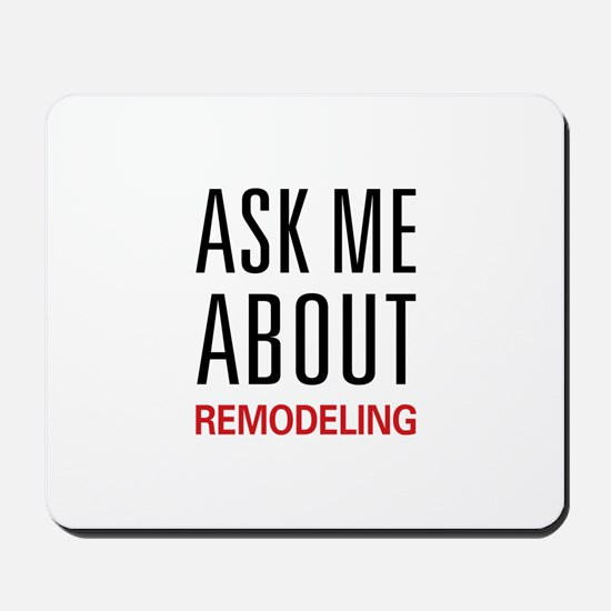 Ask Me About Remodeling Mousepad