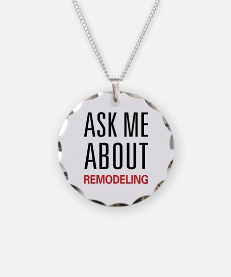 Ask Me About Remodeling Necklace