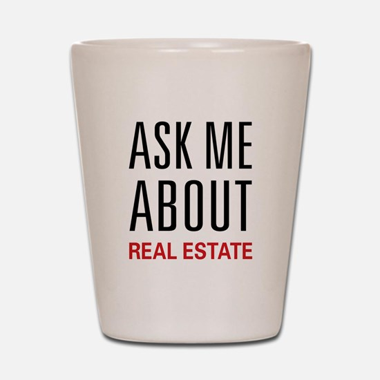 Ask Me Real Estate Shot Glass