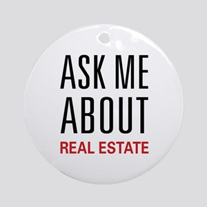 Ask Me Real Estate Ornament (Round)