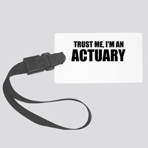 Trust Me, I'm An Actuary Luggage Tag