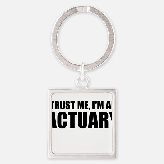 Trust Me, I'm An Actuary Keychains