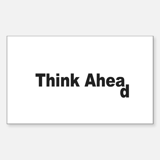 Think Ahead Decal