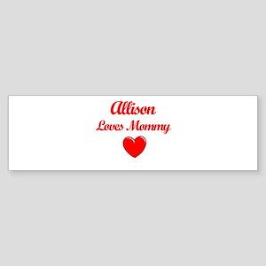 Allison Loves Mommy Bumper Sticker