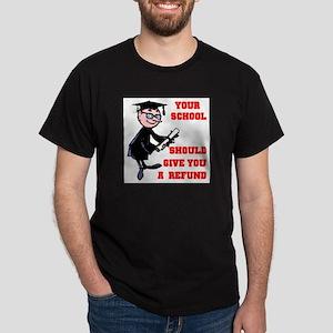 SCHOOL REFUND Dark T-Shirt