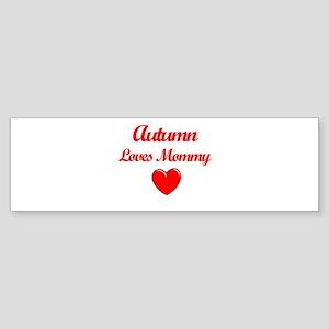 Autumn Loves Mommy Bumper Sticker