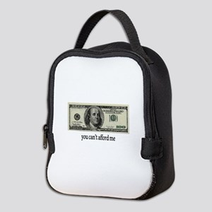 You Cant Afford Me Neoprene Lunch Bag