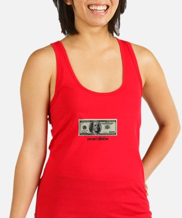 You Cant Afford Me Racerback Tank Top