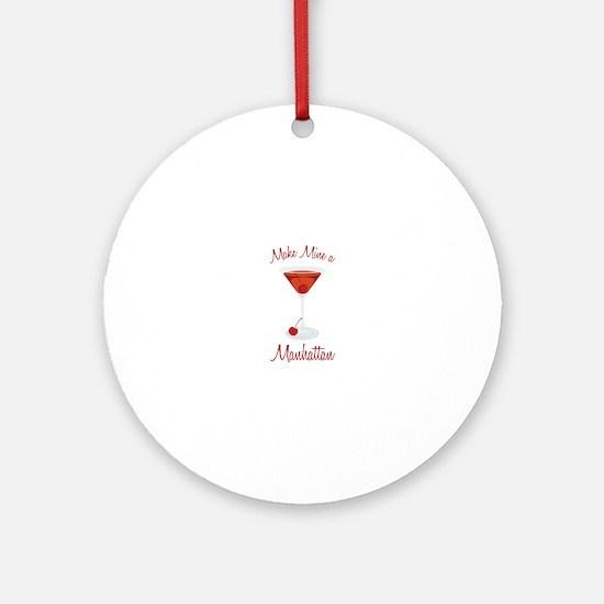 Make Mine a Manhattan Ornament (Round)