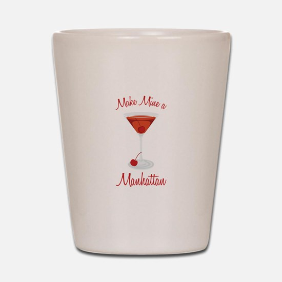 Make Mine a Manhattan Shot Glass