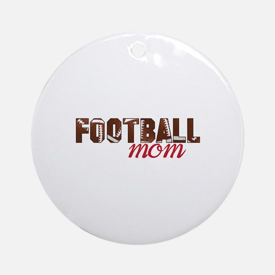 Foot Ball Mom Ornament (Round)