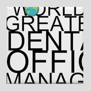 World's Greatest Dental Office Manager Tile Co