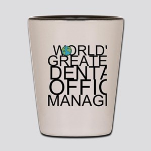 World's Greatest Dental Office Manager Shot Gl